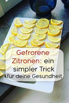 Frozen Lemons: A Simple Trick For Your Health . - Frozen lemons: a simple trick for your health # Remedies she The Ef - Frozen, Easy Detox, Daily Health Tips, Food Articles, For Your Health, Easy Workouts, Eating Habits, Healthy Life, About Me Blog