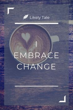 I embrace change - daily affirmation - Simple, powerful affirmations for skeptics and cynics to use daily. Something that I love using personally and these are the ones that I regularly return to. #dailyaffirmations #affirmations #affirmationposter http://www.likelytale.com/affirmations-for-skeptics-and-cynics/