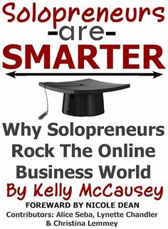 Solopreneurs are smarter, why they rock the online business world.