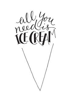 All you need is ice cream | words and letters | hand lettering illustrations