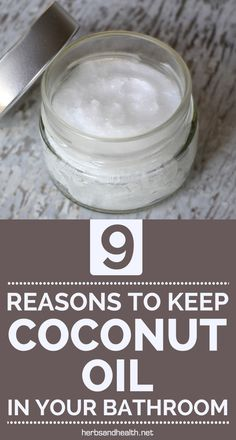 9 Reasons To Keep Coconut Oil In Your Bathroom►►http://www.herbs-info.com/blog/9-reasons-to-keep-coconut-oil-in-your-bathroom/?i=p