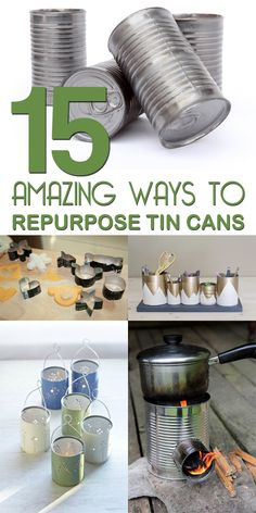 Interesting ways to reuse tin cans.