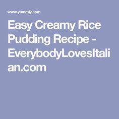 Easy Creamy Rice Pudding Recipe - EverybodyLovesItalian.com