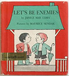 Let's Be Enemies by Janice May Udry, illustrated by Maurice Sendak (Harper & Row, 1961)