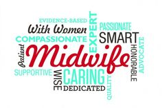 Midwife. Caring. Dedicated. Wise. Supportive.  Did you know the midwifery trend is up?