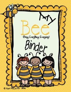So, what is a Bee Binder? A Bee Binder is a 3-ring notebook that students use everyday to develop organizational skills and responsibility. This 3-ring binder houses EVERYTHING your child, you (the caregivers) and I need to keep up-to-date with what is going on in our classroom and at school. Everything will be right here in our Bee Binder!