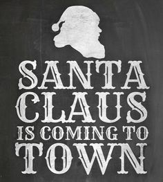 Santa Claus is Comin' to Town Chalkboard Printable by My Fabuless Life, @printabledecor.net