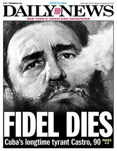 Saturday, 26 November 2016 - Fidel Castro, the father of communist Cuba who was a thorn in America's side for nearly 1/2 a century, died Friday at the age of 90.