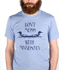 Medium - Dont Mess With Minnesota - Men's screenprinted T-Shirt, navy on heather blue. $24.00, via Etsy.
