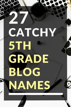 27 Catchy 5th Grade Blog Names Catchy Names, Blog Names, Teacher Blogs, 5th Grades, Lesson Plans, Curriculum, Classroom, How To Plan, Learning
