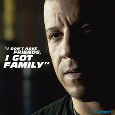 Vin Diesel Family Quotes Fast And Furious Fast And Furious, The Furious, Paul Walker Quotes, Rip Paul Walker, Vin Diesel Quotes, Dom And Letty, I Dont Have Friends, Bmw Isetta, Furious Movie