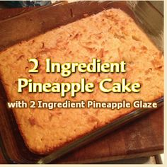 2 Ingredient Pineapple Cake with 2 Ingredient Pineapple Glaze.