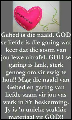 Gebed & Godsliefde is die naald & garing wat keer dat ons lewens… Prayer Verses, Bible Verses Quotes, I Love You God, Afrikaanse Quotes, Prayer Board, Religious Quotes, True Words, Christian Quotes, Picture Quotes