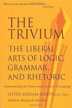 The Trivium: The Liberal Arts of Logic, Grammar, and Rhetoric by Sister Miriam Joseph http://www.amazon.com/dp/0967967503/ref=cm_sw_r_pi_dp_tgJ-tb0DTEY2X