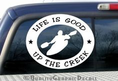 LIFE is GOOD 'Up the Creek' #Kayak whitewater 6x4.5 decal / sticker