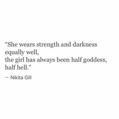 She wears strength and darkness equally well, the girl has always been half goddess, half hell :)