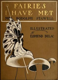 Edmund Dulac ~ Book Cover ~ Fairies I Have Met by Mrs. (Maud Margaret)
