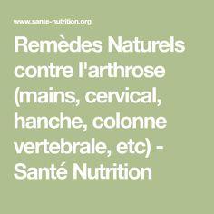 Remèdes Naturels contre l'arthrose (mains, cervical, hanche, colonne vertebrale, etc) - Santé Nutrition