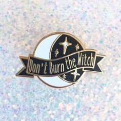 Don't Burn the Witch  Enamel Pin  LatteGalaxy