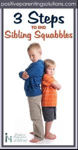 A Campaign for Family Harmony: 3 Steps to End Sibling Squabbles from Positive Parenting Solutions