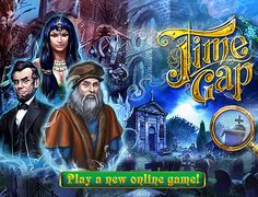 Game of the week: Time Gap!  http://wellgames.com/free_online/time-gap/   solve the greatest puzzle in human history and enjoy Bubble Shooter and Match 3 mini-games.