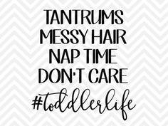 Tantrums Messy Hair Nap Time Don't Care toddler life terrible two shirt decal mom life #toddlerlife target coffee SVG file - Cut File - Cricut projects - cricut ideas - cricut explore - silhouette cameo projects - Silhouette by KristinAmandaDesigns