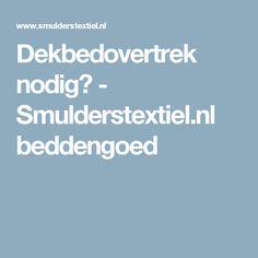 Dekbedovertrek nodig? - Smulderstextiel.nl beddengoed