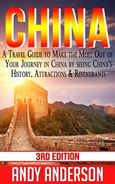 China: A Travel Guide to Make the Most Out Of Your Journey in China by seeing: China's History, Attractions & Restaurants (Asia Travel Guide, Travel Free ... Books China, Tourist Guide, Location) - http://www.kindle-free-books.com/china-a-travel-guide-to-make-the-most-out-of-your-journey-in-china-by-seeing-chinas-history-attractions-restaurants-asia-travel-guide-travel-free-books-china-tourist-guide-location