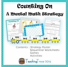 A packet of worksheets and games to teach and consolidate counting on - a mental math strategy.
