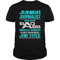 JUNIOR-JOURNALIST***How to ?  1. Select color  2. Click the ADD TO CART button  3. Select your Preferred Size Quantity and Color  4. CHECKOUT!   If You dont like this shirt you can use the SEARCH BOX and find the Custom Shirt with your Name!!job title