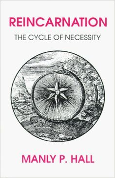 Reincarnation the cycle of necessity manly p hall 9780893143879
