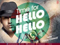 #ItsTimeForHelloHello #GippyGrewal Are you ready?