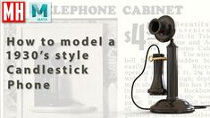 How to model a 1930's Candlestick phone in Maya 2018