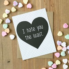 Let that special someone know just how little you hate them. This card is perfect for adding a laugh to Valentine's Day, Anniversaries, or celebrating your best friendships. - Single Card - Blank Insi