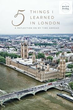 A reflection on my time abroad - here are the 5 things I learned while in London.