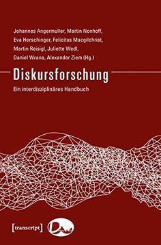 Diskursforschung: Ein interdisziplinäres Handbuch (2 Bde.... https://www.amazon.de/dp/3837627225/ref=cm_sw_r_pi_dp_H5Txxb9GD8JK1
