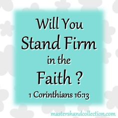How can you stand firm in the faith? Here's what the Apostle Paul said about this challenge every Christian faces. Best Picture For Theology spiritual For Your Taste You are looking for Christian Women Blogs, Christian Friends, Christian Love, Christian Faith, Bible Verses Quotes, Jesus Quotes, Faith Quotes, Bible Verses About Faith, Bible Scriptures