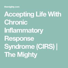 Accepting Life With Chronic Inflammatory Response Syndrome (CIRS) Mold Allergy, Give It To Me, How To Make, Allergies, No Response, Sick, Thats Not My, My Life, Facts