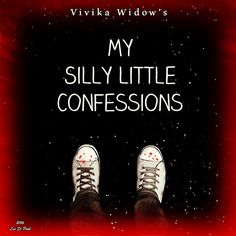 My Silly Little Confessions Black Comedy Coming Soon