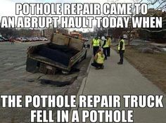 How can you tell when a pothole repair crew is having a bad day? #comedy #onlinedefensivedriving #defensivedriving  #defensivedrivingflorida  #safedriving  #safedrivingflorida  #trafficschool  #trafficschoolflorida  #followme #pothole #fail #epicfail #construction #constructioncrew http://www.comedydrivingtrafficschool.com/