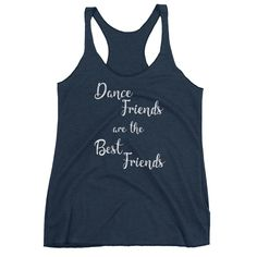 """Dance Friends are the Best Friends"" Tank"