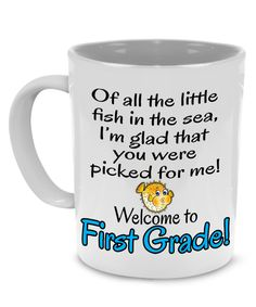OF ALL THE LITTLE FISH IN THE SEA, I'M GLAD THAT YOU WERE PICKED FOR ME! WELCOME TO FIRST GRADE - Teacher Appreciation and Thank you gift Coffee Mug