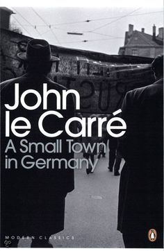 A Small Town In Germany, John Le Carre. Nice old fashioned spy novel. AL