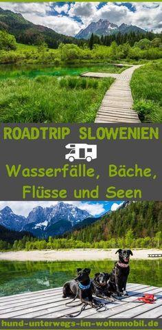 Slowenien – Wasserfälle, Bäche, Flüsse und Seen Roadtrip mit dem Wohnmobil durch Slowenien.