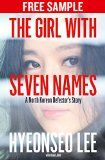 Free Kindle Book -  [Biographies & Memoirs][Free] The Girl with Seven Names: Free Sampler: A North Korean Defector's Story