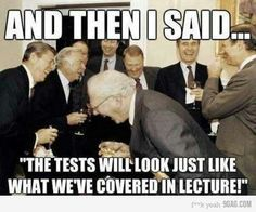 My Professor based our exams on Class Lectures