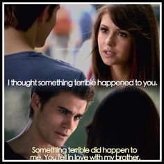 I used to really enjoy this show but then I stopped watching season 4 because of Elena becoming a vampire and the Stelena thing now don't get me wrong I absolutely love Damon but just not Damon and Elena together.