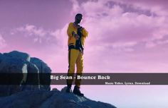 Watch, Lyrics, Download: Big Sean - Bounce Back. Other music videos, audios, lyrics, playlists, and downloads are available here.