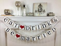 Eat Drink and Be Married - Wedding Banner- Wedding Decoration - Bridal Shower - Wedding Decor (for the food table) Wedding Signs, Our Wedding, Dream Wedding, Wedding Stuff, Sister Wedding, Friend Wedding, Wedding Rehearsal, Wedding Reception, Lingerie Shower