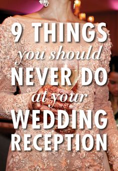It should be a celebration you remember, but it's just as important that your guests enjoy themselves, too. So to ensure no guest leaves feeling like they had anything but the best of times, here are eight things you should definitely not to do at your wedding reception. Avoid them and we can all but guarantee that everyone has a great time